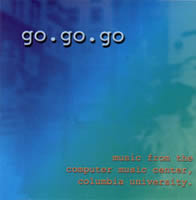 Cover of go.go.go: Music from the CMC, Columbia University